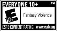 ESRB Content Rating - Everyone 10+ (Fantasy Violence)